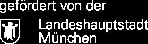 Gefördert von der Landshauptstadt München